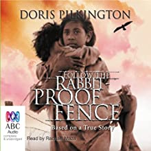 Follow the Rabbit-Proof Fence (       UNABRIDGED) by Doris Pilkington Narrated by Rachael Mazza