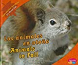 img - for Los animales en oto o/Animals in Fall (Todo acerca del oto o/All about Fall) (Spanish and English Edition) book / textbook / text book