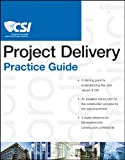 The CSI Project Delivery Practice Guide