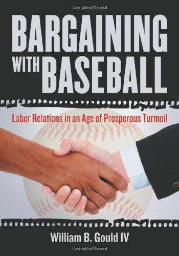 Bargaining With Baseball: Labor Relations In An Age Of Prosperous Turmoil front-85900