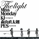 The Light feat. Kj from Dragon Ash, 森山直太朗, PES from RIP SLYME♪Miss Monday