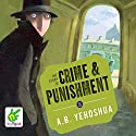 The Story of Crime and Punishment Hörbuch von A. B. Yehoshua Gesprochen von: Leighton Pugh