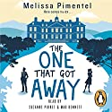 The One That Got Away Audiobook by Melissa Pimentel Narrated by Max Bennett, Suzanne Pirret