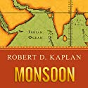 Monsoon: The Indian Ocean and the Future of American Power (       UNABRIDGED) by Robert D. Kaplan Narrated by John Pruden