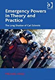 img - for Emergency Powers in Theory and Practice: The Long Shadow of Carl Schmitt book / textbook / text book