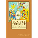 Tarot by the Slice: A Look at Features, Elements, Numbers, Suits, Sex and Archetypes