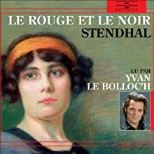 Le Rouge et le Noir (       Version abrégée) Auteur(s) : Stendhal Narrateur(s) : Yvan Le Bolloc'h