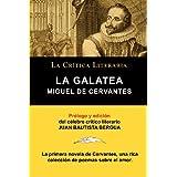 La Galatea de Cervantes, Colecci N La Cr Tica Literaria Por el C Lebre Cr Tico Literario Juan Bautista Bergua,...