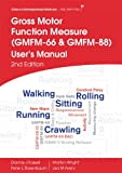 img - for Gross Motor Function Measure (GMFM-66 and GMFM-88) User's Manual (Clinics in Developmental Medicine (MacKeith)) book / textbook / text book