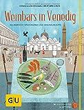 Weinbars in Venedig: Kulinarische Spaziergänge und Originalrezepte (GU Kulin. Entdeckungsreisen)