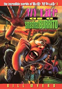 My Life As A Smashed Burrito With Extra Hot Sauce The Incredible Worlds Of Wally Mcdoogle 1 by Thomas Nelson