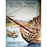 Charles Towne : Birth of a City ~ Warren Ripley