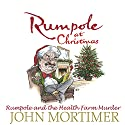 Rumpole at Christmas: Rumpole and the Health Farm Murder (       UNABRIDGED) by John Mortimer Narrated by Bill Wallis