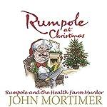 Rumpole at Christmas: Rumpole and the Health Farm Murder   John Mortimer