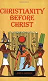 img - for Christianity Before Christ book / textbook / text book