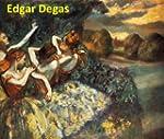 610 Color Paintings of Edgar Degas -...