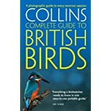 British Birds: A photographic guide to every common species (Collins Complete Guide)by Paul Sterry