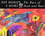 The Race of Toad and Deer (0531094774) by Mora, Pat
