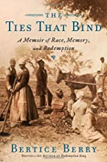 The Ties That Bind: A Memoir of Race, Memory and Redemption
