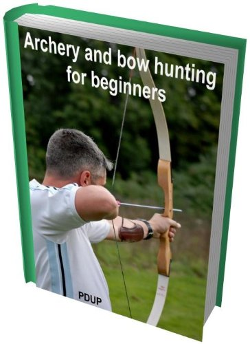 Archery and bow hunting for beginners, with Master Resell Rights, plus extra bonuses listed below.