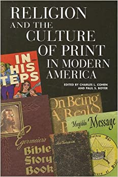 religion and the culture of print in modern america print culture history in modern america