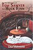 The New Adventures of Tom Sawyer and Huck Finn (Adult Edition)