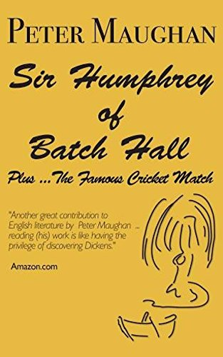 ebook: Sir Humphrey of Batch Hall - plus The Famous Cricket Match (The Batch Magna Novels Book 2) (B00DQ3PK5S)