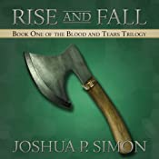 Rise and Fall: Book One of the Blood and Tears Trilogy | [Joshua P. Simon]