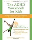 The ADHD Workbook for Kids: Helping Children Gain Self-Confidence, Social Skills, and Self-Control (Instant Help)