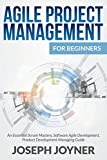 img - for Agile Project Management For Beginners: An Essential Scrum Mastery, Software Agile Development, Product Development Managing Guide by Joseph Joyner (28-Apr-2015) Paperback book / textbook / text book
