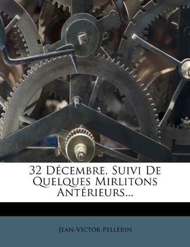 32 Décembre, Suivi De Quelques Mirlitons Antérieurs...