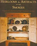 img - for Heirlooms & Artifacts of the Smokies: Treasures from the National Park's Historical Collection book / textbook / text book
