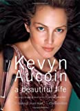img - for Kevyn Aucoin a beautiful life: The Success, Struggles, and Beauty Secrets of a Legendary Makeup Artist by Diamond, Kerry (2004) Paperback book / textbook / text book