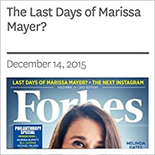 The Last Days of Marissa Mayer? (       UNABRIDGED) by Miguel Helft Narrated by Daniel May