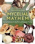Mycelial Mayhem: Growing Mushrooms fo...