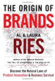 The Origin of Brands: Discover the Natural Laws of Product Innovation and Business Survival (0060570148) by Al Ries