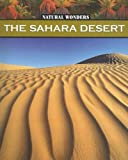 img - for By Megan Lappi The Sahara Desert: The Largest Desert in the World (Natural Wonders) [Paperback] book / textbook / text book