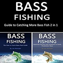 Bass Fishing: Guide to Catching More Bass Fish 2-in-1 | Livre audio Auteur(s) : Joe Steender Narrateur(s) : Dave Wright