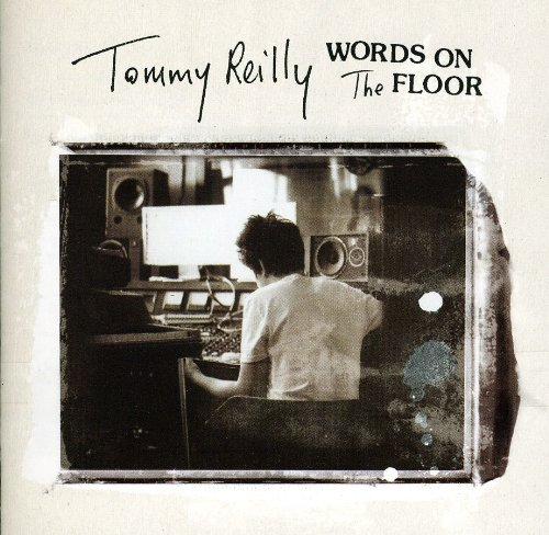 Tommy Reilly – Words On The Floor (2009) [FLAC]