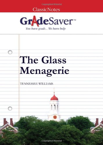 the glass menagerie essays gradesaver the glass menagerie study guide
