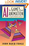 AI for Games and Animation: A Cogniti...