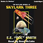 Skylark Three: Skylark Series #2 | E. E.