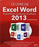 Le livre de Excel Word PowerPoint Outlook OneNote 2013