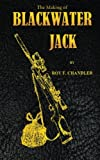 The Making of Blackwater Jack