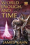 World Enough, and Time (New World Trilogy) (1607466686) by Kahn, James