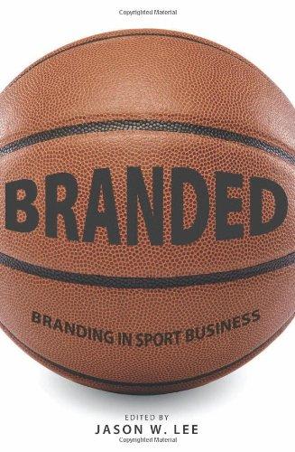 Branded: Branding in Sport Business