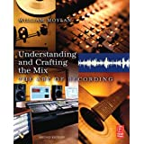 Understanding and Crafting the Mix: The Art of Recordingby William Moylan