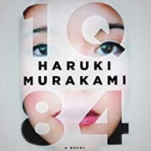 1Q84 (       UNABRIDGED) by Haruki Murakami, Jay Rubin (translator), Philip Gabriel (translator) Narrated by Allison Hiroto, Marc Vietor, Mark Boyett