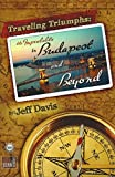 img - for Traveling Triumphs: The Improbable in Budapest and Beyond book / textbook / text book