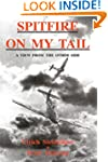 Spitfire on My Tail: A View from the...